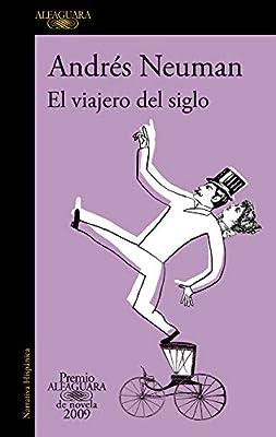 El viajero del siglo Premio Alfaguara de novela 2009: Amazon.es ...