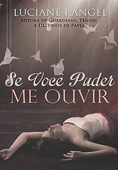 Se você puder me ouvir (Portuguese Edition) by [Rangel, Luciane]