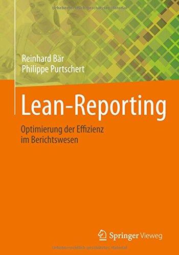 Lean-Reporting: Optimierung der Effizienz im Berichtswesen (Optimierungs-Methoden Und Deren Anwendung)