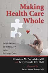 Making Health Care Whole: Integrating Spirituality into Patient Care Kindle Edition
