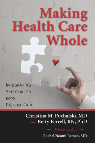 Making Health Care Whole: Integrating Spirituality into Patient Care Pdf