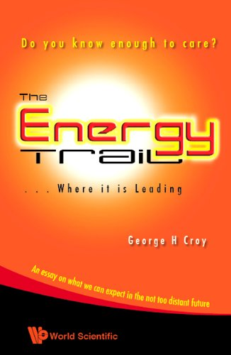 The Energy Trail - Where It is Leading:Do You Know Enough to Care? Pdf