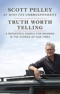 Book Cover: Truth Worth Telling: A Reporter's Search for Meaning in the Stories of Our Times