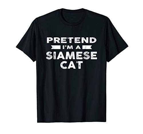 Pretend I'm A SIAMESE CAT Costume Funny Halloween Party T-Sh for $<!--$15.99-->