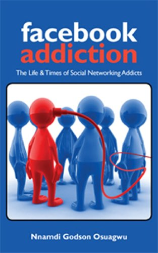 Facebook Addiction: The Life & Times of Social Networking Addicts