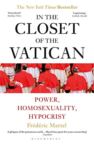 In the Closet of the Vatican: Power, Homosexuality, Hypocrisy (A History Of The Corruptions Of Christianity)