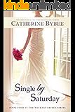 Single by Saturday (Weekday Brides Series, Book 4)