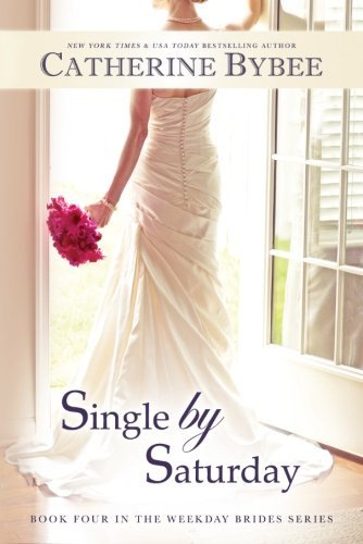 (Single by Saturday (Weekday Brides Series, Book 4))