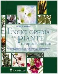 Immagini Piante Da Appartamento.Enciclopedia Delle Piante Da Appartamento Dorte Nissen