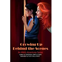 Growing Up Behind the Scenes: Full Color (Allie's Adventures) (Volume 5)