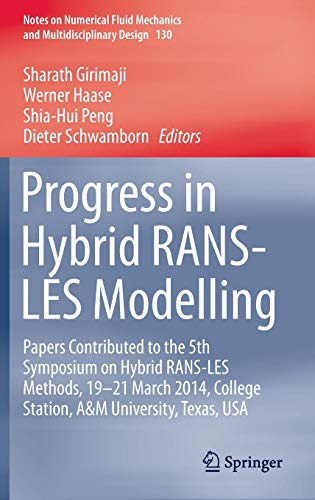 Progress in Hybrid RANS-LES Modelling: Papers Contributed to the 5th Symposium on Hybrid RANS-LES Methods, 19-21 March 2