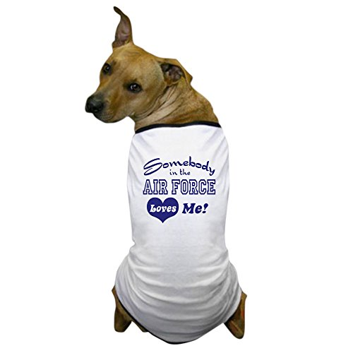 [CafePress - Somebody in the Air Force Loves Me Dog T-Shirt - Dog T-Shirt, Pet Clothing, Funny Dog] (Pets In Funny Costumes)