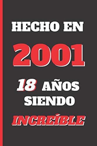 HECHO EN 2001: REGALO DE CUMPLEAÑOS ORIGINAL Y DIVERTIDO. DIARIO, CUADERNO DE NOTAS, APUNTES O AGENDA. ¡FELIZ CUMPLEAÑOS! por Inspired Notebooks