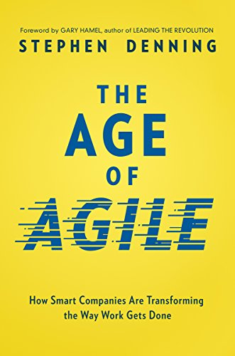 The Age of Agile: How Smart Companies Are Transforming the Way Work Gets Done (Best Way To Learn Agile)