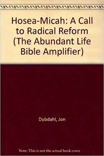 Book Hosea-Micah: A Call to Radical Reform (The Abundant Life Bible Amplifier) by Jon Dybdahl (1996-12-03)