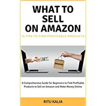 What to Sell on Amazon: 14 Tips to Find Profitable Products to Sell on Amazon and Make Money Online