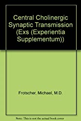 Central Cholinergic Synaptic Transmission (Exs (Experientia Supplementum))
