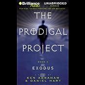 Prodigal Project: The Exodus | Ken Abraham, Daniel Hart