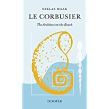 Le Corbusier: The Architect on the Beach