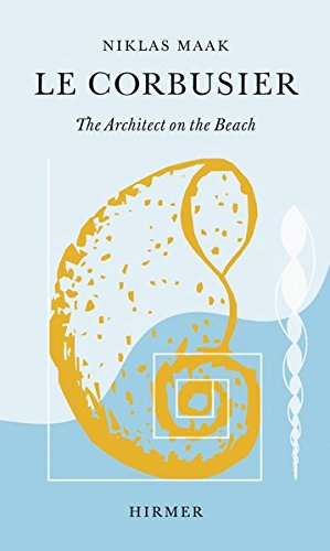 Le Corbusier: The Architect on the Beach
