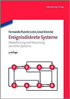 Ereignisdiskrete Systeme: Modellierung Und Steuerung Verteilter Systeme