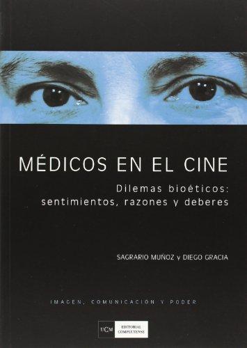 Descargar Libro Médicos En El Cine. Dilemas Bioéticos: Sentimientos, Razones Y Deberes Diego Gracia