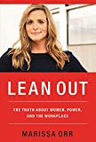 Image of Lean Out: The Truth About Women, Power, and the Workplace
