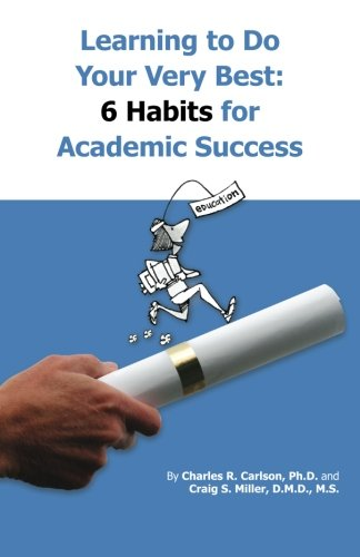 Learning to do your very best:  6 Habits for Academic Success