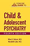img - for Concise Guide to Child and Adolescent Psychiatry (CONCISE GUIDES) book / textbook / text book