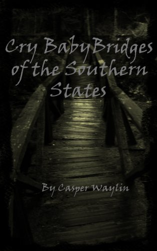 Cry Baby Bridges of the Southern States (Cry Bridge Baby)