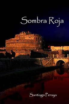 Sombra Roja (Historias de Luna y Sombra nº 1) (Spanish Edition) by [Peraya, Santiago, Santiago, Lynnette, Pérez, Eric]