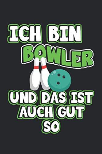 Ich bin Bowler und das ist auch gut so: Notizbuch, Notizheft, Tagebuch | Geschenk-Idee für Bowler & Bowling Fans | Dot Grid | A5 | 120 Seiten por D. Wolter
