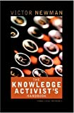 The Knowledge Activist's Handbook, Victor Newman, 184112320X