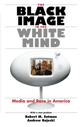 Search : The Black Image in the White Mind: Media and Race in America (Harvard Univ. Kennedy School of Gov't Goldsmith Book Prize Winner; Amer. Political ... in Communication, Media, and Public Opinion)