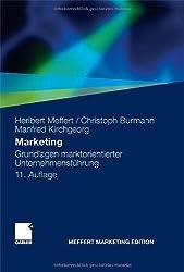 Marketing: Grundlagen marktorientierter Unternehmensführung. Konzepte - Instrumente - Praxisbeispiele