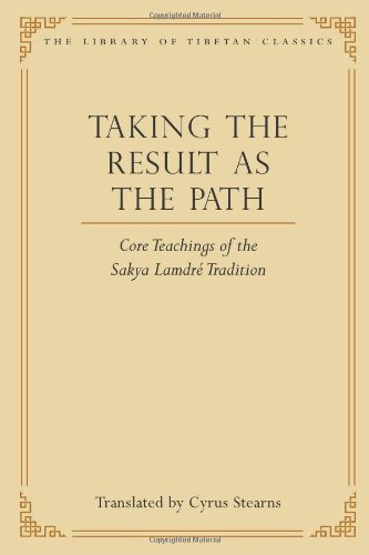 Taking The Result As The Path: Core Teachings Of The Sakya Lamdre Tradition (Library Of Tibetan Classics)