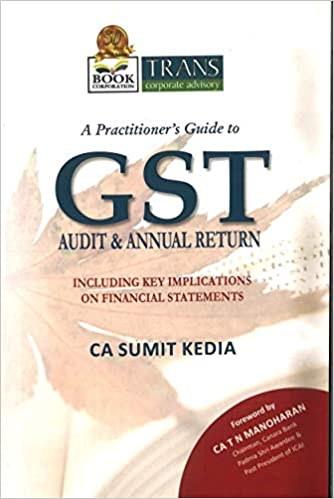 A PRACTITIONER'S GUIDE TO GST AUDIT & ANNUAL RETURN