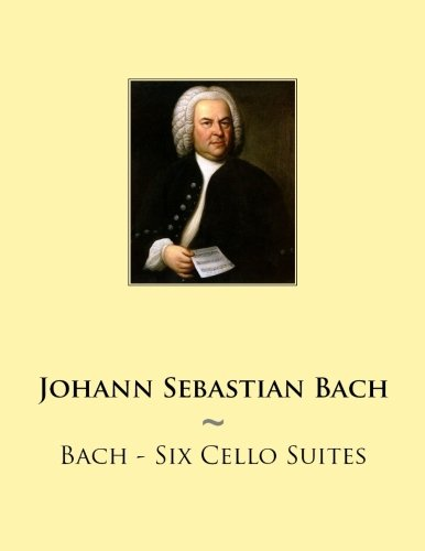 Bach - Six Cello Suites (Samwise Music For Cello) (Volume 1) (English and German ()