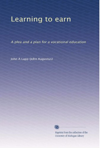 Learning to earn: A plea and a plan for a vocational education (Volume 2)
