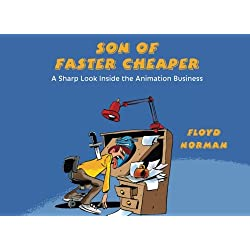 Son of Faster Cheaper: A Sharp Look Inside the Animation Business