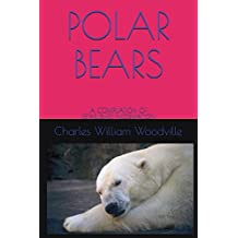 POLAR BEARS: A COMPILATION OF ESTABLISHED INFORMATION