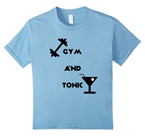 unisex-child Gym and Tonic Exercise and Alcohol Lifting T-Shirt 10 Baby Blue