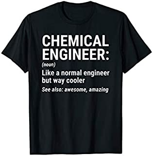 Best Gift Chemical Engineer Definition Like A Normal Engineer Funny  Need Funny TShirt