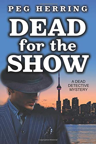 Download Dead for the Show: A Dead Detective Mystery (The Dead Detective Mysteries) (Volume 3) pdf epub