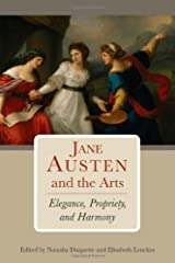 Jane Austen and the Arts: Elegance, Propriety, and Harmony Hardcover