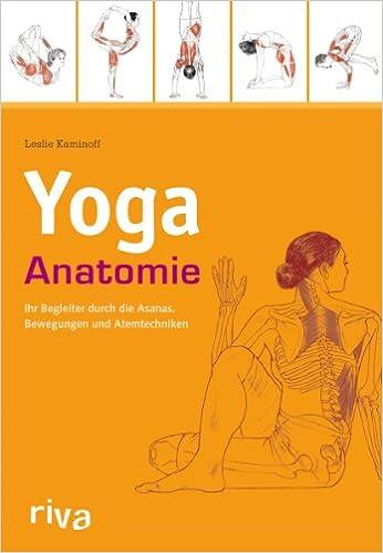 Yoga-Anatomie: Amazon.de: Leslie Kaminoff: Bücher