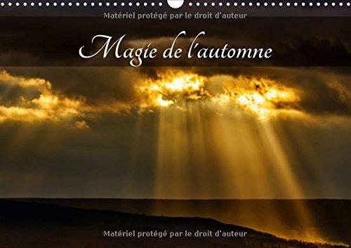 Magie De L'automne 2017: L'Automne, La Plus Belle Saison ! (Calvendo Nature) (French Edition) by Calvendo Verlag GmbH