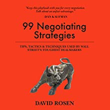 99 Negotiating Strategies: Tips, Tactics & Techniques Used by Wall Street's Toughest Dealmakers Audiobook by David Rosen Narrated by Eric Morrison