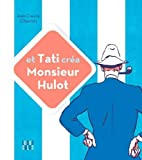 Et Tati Crea Monsieur Hulot ! by