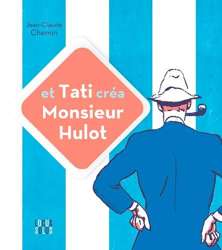 Et Tati Crea Monsieur Hulot ! by Chemin Jean-Claude